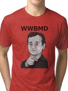 Bill Murray - What Would Bill Murray Do - Black Writing Tri-blend T-Shirt