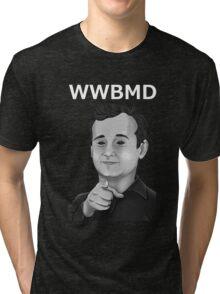 Bill Murray - What Would Bill Murray Do - White Writing Tri-blend T-Shirt
