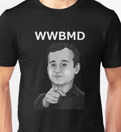 Bill Murray - What Would Bill Murray Do - White Writing Unisex T-Shirt
