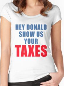 DONALD TRUMP SHOW US YOUR TAXES Women's Fitted Scoop T-Shirt