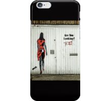 Are you looking? iPhone Case/Skin