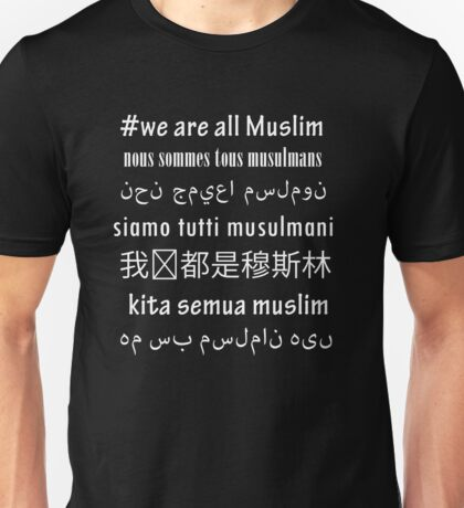#WeAreAllMuslim - in different languages reverse Unisex T-Shirt