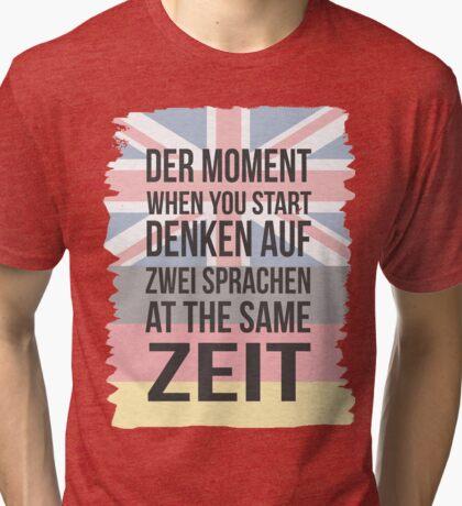 Der Moment (Brit Version) Tri-blend T-Shirt