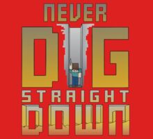 Never Dig Straight Down by InkDudeDesigns (YanaiTheFIRST)