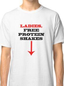 ladies free protein shakes Classic T-Shirt