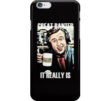 Great Banter iPhone Case/Skin