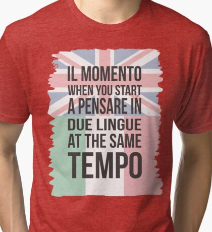 Il Momento (Brit Version) Tri-blend T-Shirt