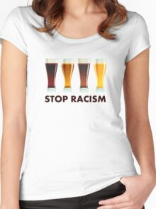 Stop Alcohol Racism Beer Equality Women's Fitted Scoop T-Shirt