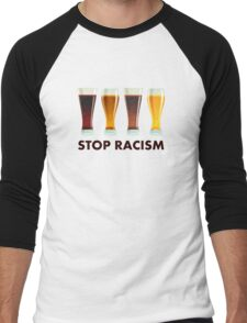 Stop Alcohol Racism Beer Equality Men's Baseball ¾ T-Shirt