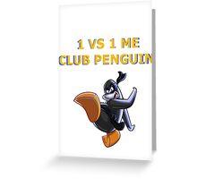 1v1 Me Club Penguin Greeting Card