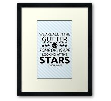 We are all in the gutter... Framed Print