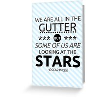 We are all in the gutter... Greeting Card