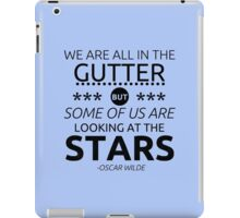 We are all in the gutter... iPad Case/Skin