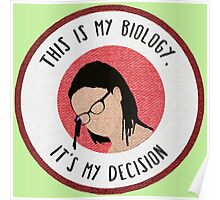 This Is My Biology, It's My Decision Poster