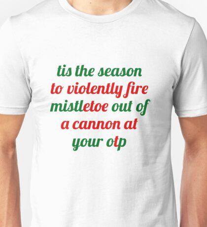 Tis the season {FULL} Unisex T-Shirt