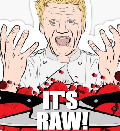 "Gordon Ramsay, ""It's Raw!""  Sticker"