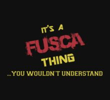 It's A FUSCA thing, you wouldn't understand !! by itsmine