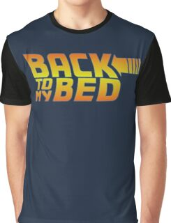 Back to my bed Graphic T-Shirt