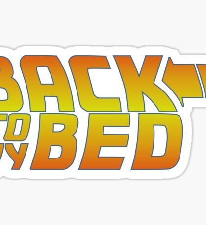 Back to my bed Sticker