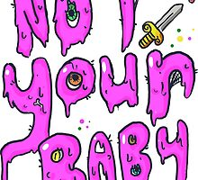 Not Your Baby by Paige Kilcullen