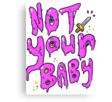 Not Your Baby Canvas Print