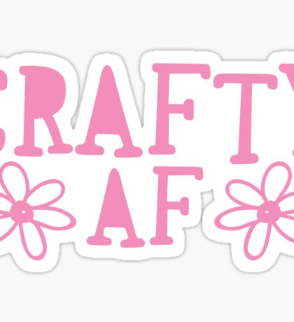 CRAFTY AF Sticker