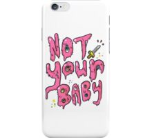 Not Your Baby - Pink iPhone Case/Skin