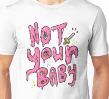Not Your Baby - Pink Unisex T-Shirt