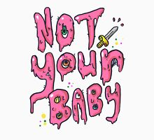 Not Your Baby - Pink T-Shirt