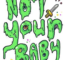 Not Your Baby - Green by Paige Kilcullen