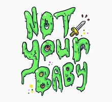 Not Your Baby - Green Unisex T-Shirt
