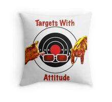 Targets With Attitude Throw Pillow
