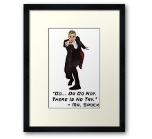 Sci Fi Misquote- There is No Try Framed Print