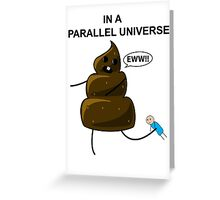 In a parallel universe 2 Greeting Card