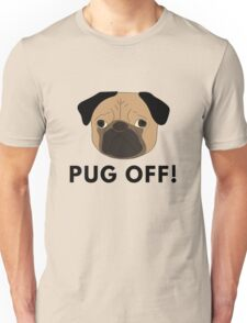 Pug Off! Unisex T-Shirt