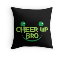 Cheer up BRO! with smile Throw Pillow