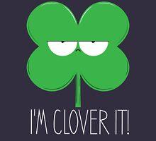 I'm Clover It! Unisex T-Shirt