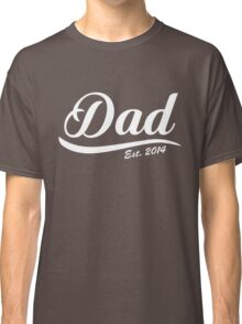 Dad Est Established 2014  Classic T-Shirt