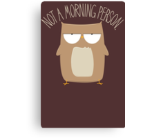 Not A Morning Person Canvas Print