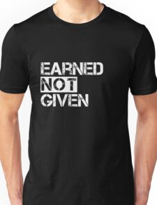 Fitness Earned Not Given Unisex T-Shirt