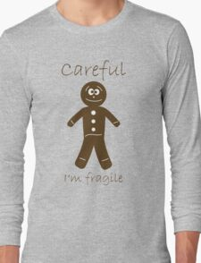 Fragile Cookies Long Sleeve T-Shirt