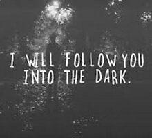 i'll  follow you into the dark by kittyholocaust
