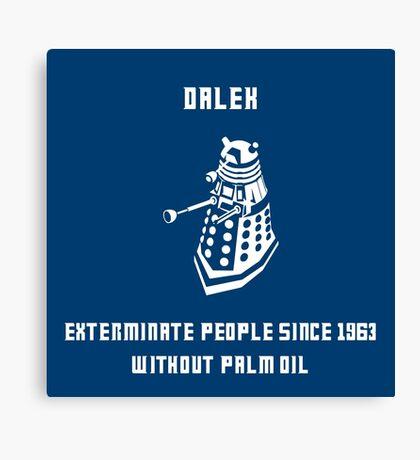 Dalek, without palm oil since 1963 Canvas Print