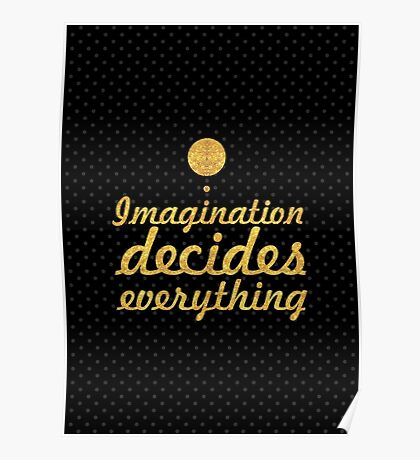 Imagination decides everything... Inspirational Quote Poster