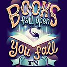 Books fall open you fall in by Risa Rodil