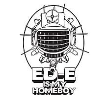 ED-E is My Homeboy on White Photographic Print