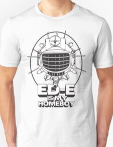 ED-E is My Homeboy on White T-Shirt