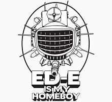 ED-E is My Homeboy on White Unisex T-Shirt