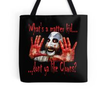 Whats a matter kid....... Tote Bag