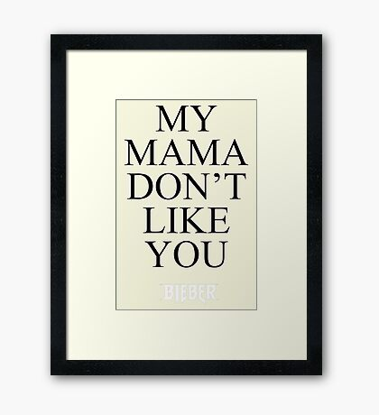 Justin Bieber - My Mama Don't Like You - Purpose Tour Framed Print